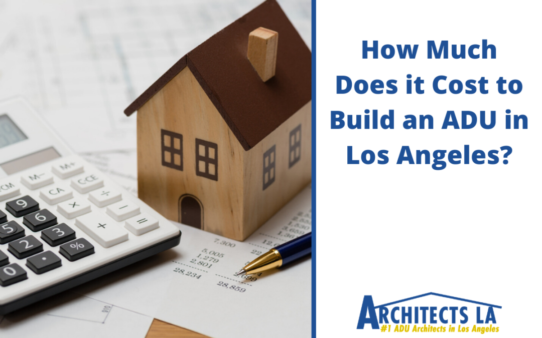 How Much Does It Cost to Build an ADU in Los Angeles?