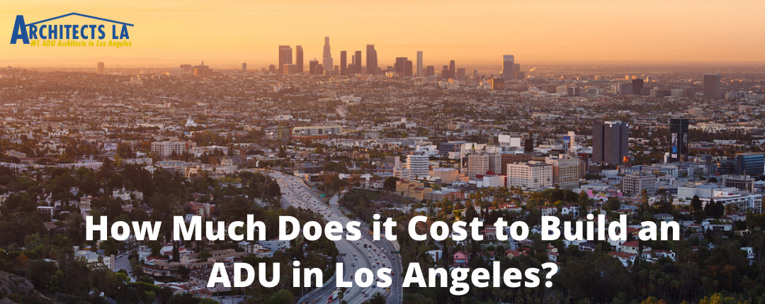 how much does it cost to build an ADU in Los Angeles banner